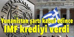 Yunanistan şartı kabul edince IMF krediyi verdi!