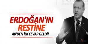 Erdoğan'ın restine AB'den ilk cevap geldi!