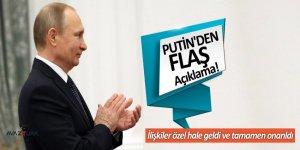 Putin'den flaş açıklama! İlişkiler tamamen...