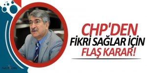 CHP'den Fikri Sağlar için flaş karar!