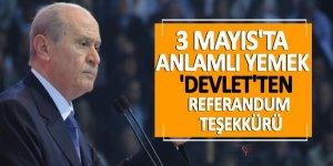 3 Mayıs'ta anlamlı yemek! 'Devlet'ten' referandum teşekkürü