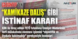 KHK ile ihraç edilen FETÖ tutuklusu Emniyet Müdürü için 'kamikaze dalış' gibi İSTİNAF kararı!