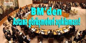 BM'den Astana görüşmeleri açıklaması!