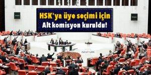 HSK'ya üye seçimi için alt komisyon kuruldu!