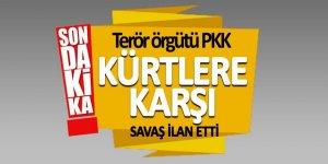 Terör örgütü PKK Kürtlere karşı savaş ilan etti
