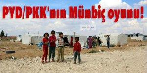 PYD/PKK'nın Münbiç oyunu!