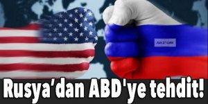 Rusya'dan ABD'ye tehdit!