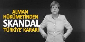 Alman hükümetinden skandal 'Türkiye' kararı