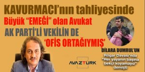 Kavurmacı'nın tahliyesinde büyük 'EMEĞİ' olan Avukat AK Partili vekilin 'ortağı' çıktı!