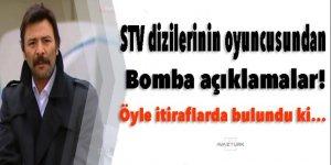 STV dizilerinin oyuncusundan bomba açıklamalar!