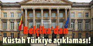 Belçika'dan küstah Türkiye açıklaması!