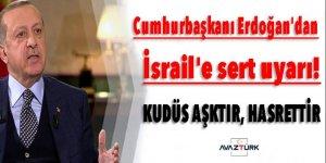 Cumhurbaşkanı Erdoğan'dan İsrail'e sert uyarı!