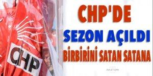 CHP'de sezon açıldı! Birbirini satan satana