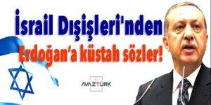 İsrail Dışişleri'nden Erdoğan'a küstah sözler!