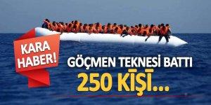 Kara haber! Göçmen teknesi battı, 250 kişi...