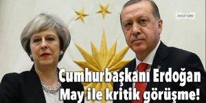 Cumhurbaşkanı Erdoğan, May ile telefonda görüştü!