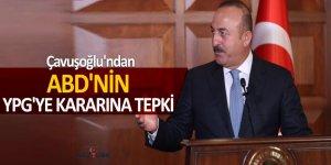 Çavuşoğlu'ndan ABD'nin YPG'ye kararına tepki