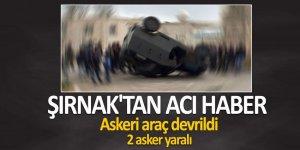Şırnak'ta asker araç devrildi: 2 asker yaralı