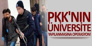 PKK'nın üniversite yapılanmasına operasyon!