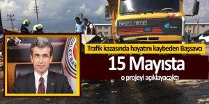 Trafik kazasında hayatını kaybeden Başsavcı, 15 Mayısta o projeyi açıklayacaktı