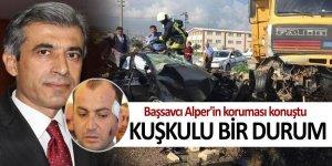 Başsavcı Alper'in koruması konuştu: Kuşkulu bir durum