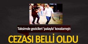 Gezi olaylarındaki palalı saldırgana 3 yıl hapis cezası