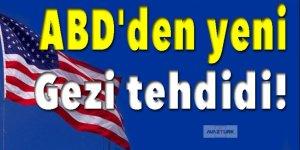 ABD'den yeni Gezi tehdidi!