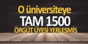 O üniversiteye 1500 örgüt üyesini yerleştirmiş
