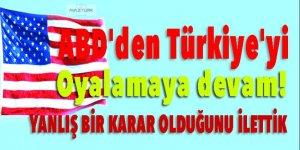 ABD'den Türkiye'yi oyalamaya devam!