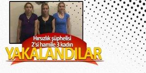 Hırsızlık şüphelisi 2'si hamile 3 kadın gözaltına alındı