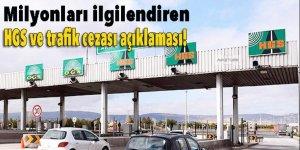 Milyonları ilgilendiren HGS ve trafik cezası açıklaması!