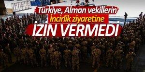 Türkiye, Alman vekillerin İncirlik ziyaretine izin vermedi