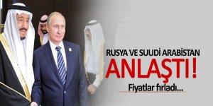Rusya ve Suudi Arabistan anlaştı! Fiyatlar fırladı...