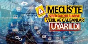 Meclis'te siber saldırı alarmı! Vekil ve çalışanlar uyarıldı...