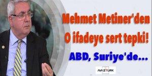 Mehmet Metiner'den o ifadeye sert tepki