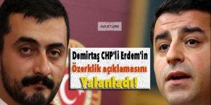Demirtaş CHP'li Erdem'in 'özerklik' açıklamasını yalanladı!