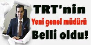 TRT'nin yeni genel müdürü belli oldu!