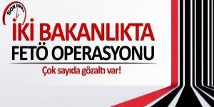 İki bakanlıkta FETÖ operasyonu: Çok sayıda gözaltı
