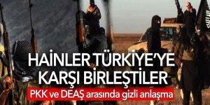 PKK ve DEAŞ arasında gizli anlaşma