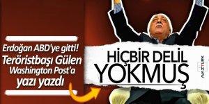 Erdoğan ABD'ye gitti! Teröristbaşı Gülen Washington Post'a yazı yazdı