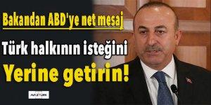 Bakandan ABD'ye net mesaj! Türk halkının isteğini yerine getirin!