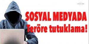 Sosyal medyada teröre tutuklama!