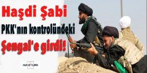 Haşdi Şabi, terör örgütü PKK'nın kontrolündeki Şengal'e girdi!