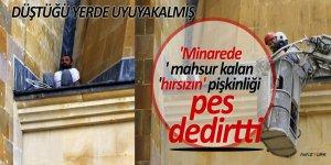 'Minarede' mahsur kalan 'hırsızın' pişkinliği pes dedirtti