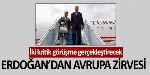 Cumhurbaşkanı Erdoğan'dan Brüksel'de iki kritik zirve