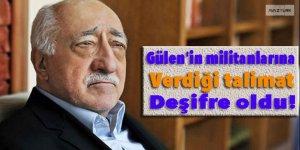 Gülen'in militanlarına verdiği talimat deşifre oldu!