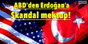 ABD'den Erdoğan'a skandal mektup!