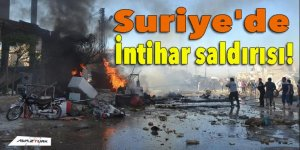 Suriye'de intihar saldırısı!
