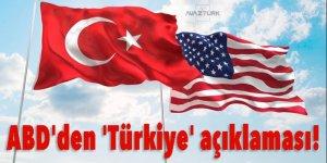 ABD'den son dakika 'Türkiye' açıklaması!