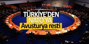Türkiye, NATO'ya Avusturya konusunda rest çekti